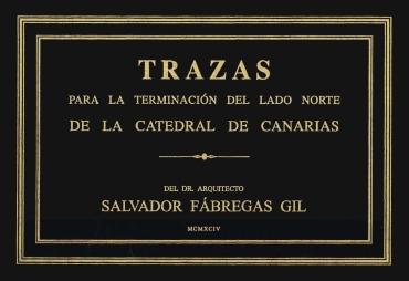 Las Trazas para la terminación del lado norte de la Catedral de Canarias, ya disponible en mdC